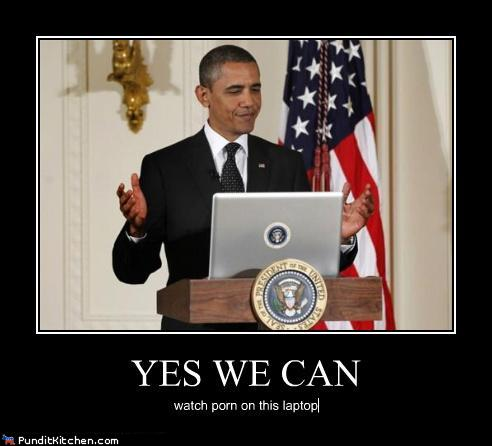 yes we can watch pr0n on this laptop barack obama lol by