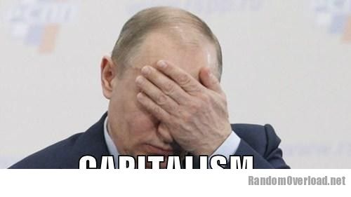Image political-pictures-capitalism-putin-i-know-right.jpg