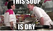 Image funny-Hell-Kitchen-soup-dry-screaming.jpg