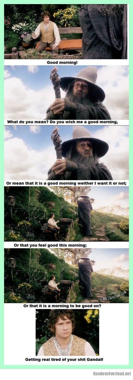 Good Morning Hobbit Quote: Gandalf Being Gandalf