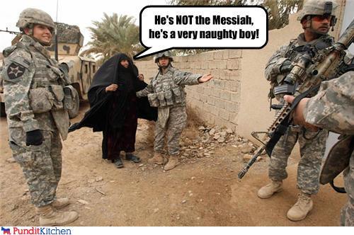 He's NOT the Messiah, he's a very naughty boy!