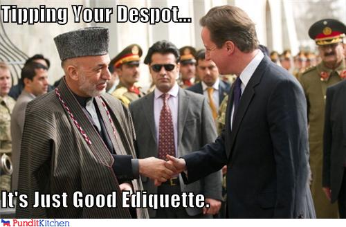 political pictures - Tipping Your Despot...  It's Just Good Ediquette.
