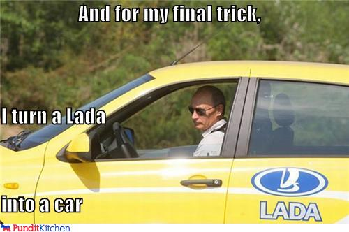 political pictures - And for my final trick, I turn a Lada into a car