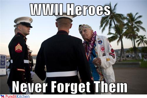political pictures - WWII Heroes  Never Forget Them
