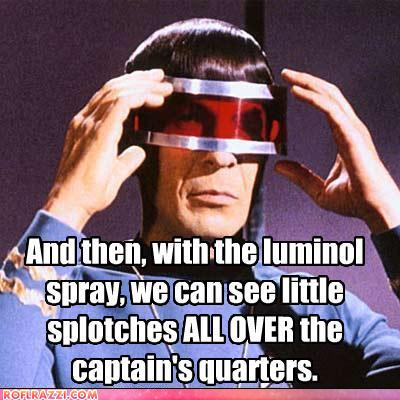 funny celebrity pictures - And then, with the luminol spray, we can see little splotches ALL OVER the captain's quarters.