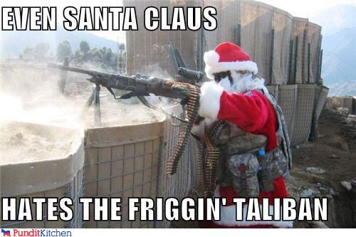 political pictures - EVEN SANTA CLAUS  HATES THE FRIGGIN' TALIBAN