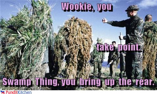 political pictures - Wookie,  you                                                       take  point.  Swamp  Thing, you  bring  up  the  rear.