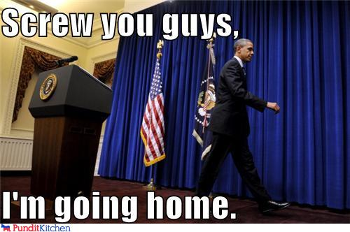 political pictures - Screw you guys,  I'm going home.