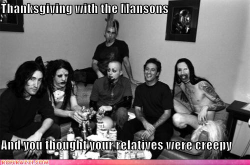 funny celebrity pictures - Thanksgiving with the Mansons  And you thought your relatives were creepy