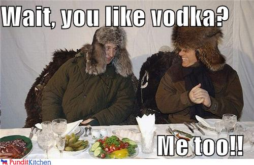 political pictures - Wait, you like vodka?  Me too!!