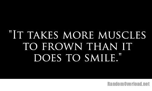 It Takes More Muscles To Frown Than It Does To Smile