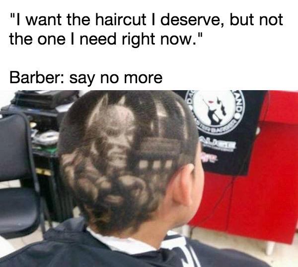 hair,list,say no more,barber meme