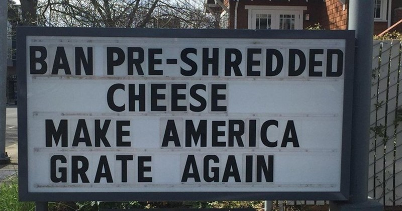 Would This Make a Grate Campaign Slogan, or is it Too Cheesy?