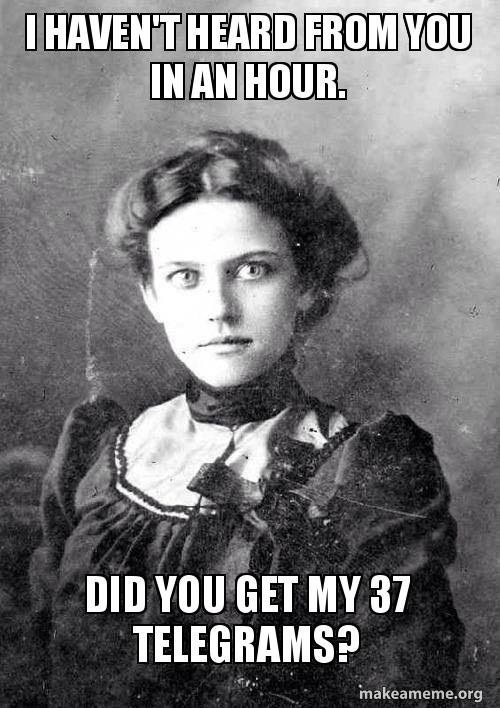 list,overly attached girlfriend,Memes,old timey,image